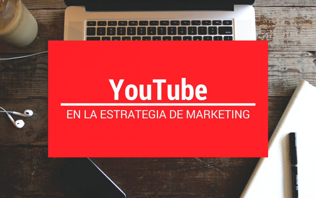 ¿YouTube en tu estrategia?